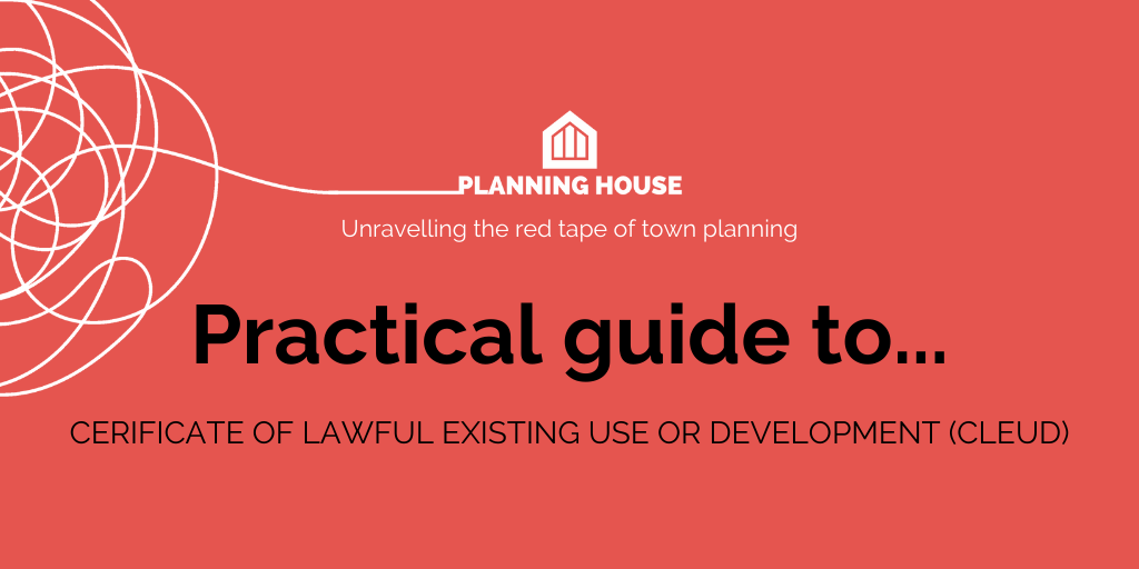 A practical guide to a Certificate of Lawful Existing Use or Development (CLEUD) application