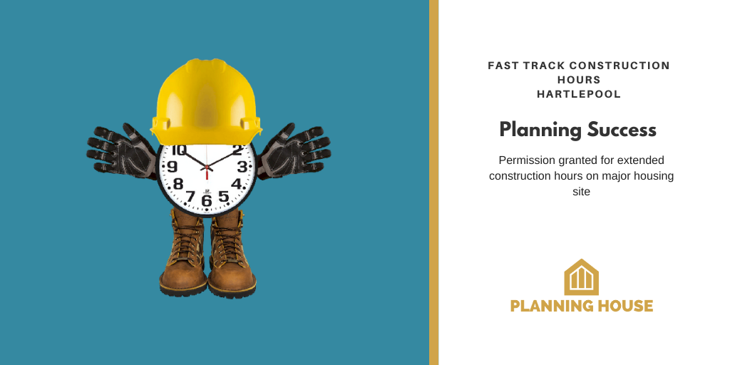 Planning Success – Extended Construction Hours Granted
