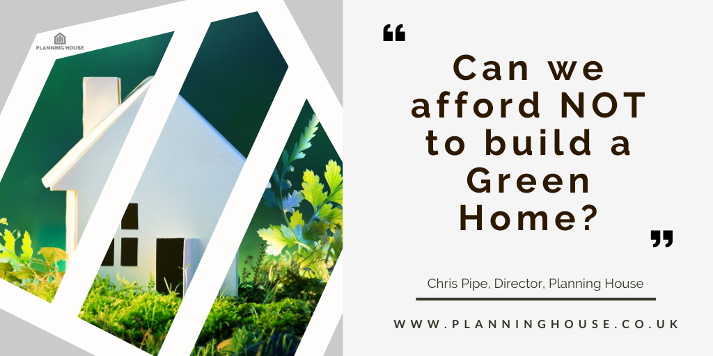 Can we afford NOT to build a Green Home?