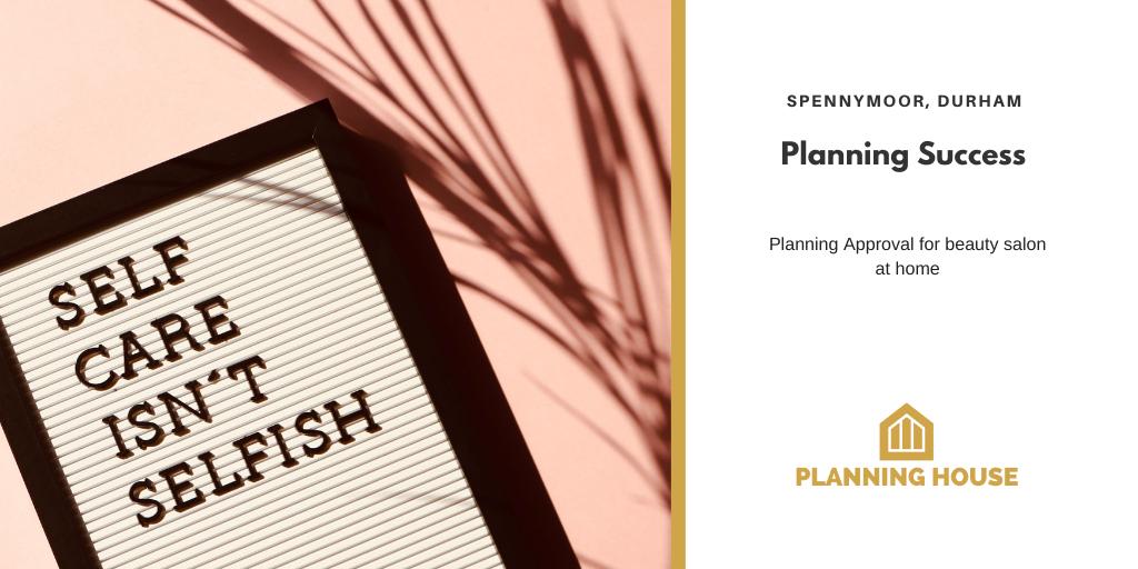 Planning Success – Beauty Salon, Spennymoor